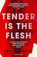 Tender is the Flesh
