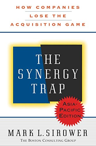 The Synergy Trap, Asia-Pacific Edition: How Companies Lose the Acquisition Game (English Edition)