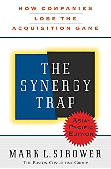 The Synergy Trap, Asia-Pacific Edition by [Mark L. Sirower]