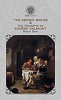 The Sword Maker & The Triumphs of Eugène Valmont (Throne Classics)