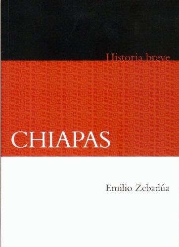 Chiapas (Historia Breve / Brief History)
