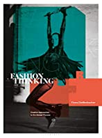 Fashion Thinking: Creative Approaches to the Design Process (Required Reading Range Course Reader)