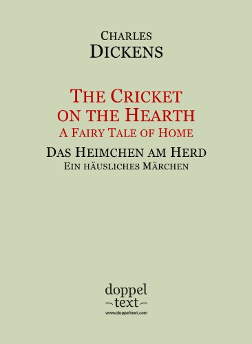 The Cricket on the Hearth / Das Heimchen am Herd – zweisprachig Englisch-Deutsch / Bilingual English-German Edition (Christmas books Book 3) (English Edition)
