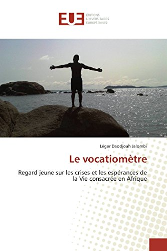 Le vocatiomètre: Regard jeune sur les crises et les espérances de la Vie consacrée en Afrique (OMN.UNIV.EUROP.)