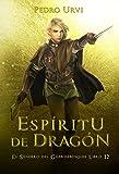 Espíritu de Dragón : (El Sendero del Guardabosques, Libro 12) (Spanish Edition)