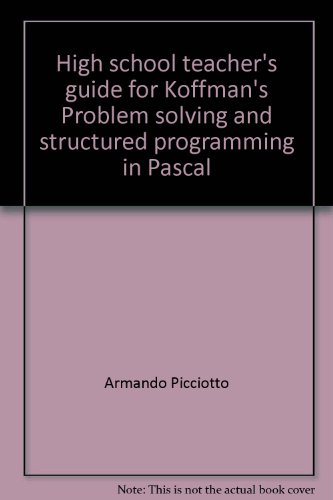 High school teacher's guide for Koffman's Problem solving and structured programming in Pascal