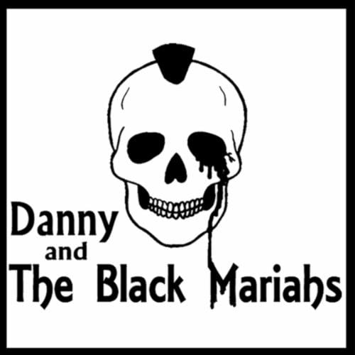 Danny and the Black Mariahs