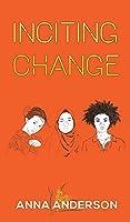 Inciting Change
