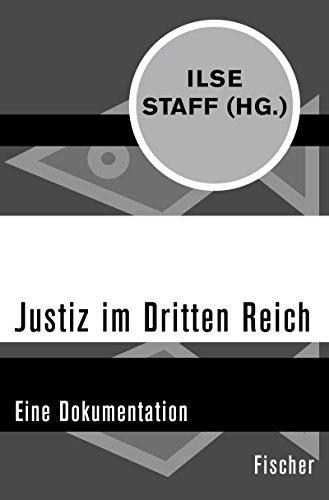 Justiz im Dritten Reich: Eine Dokumentation