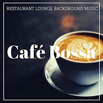 Café Bossa (Finest Bossa Lounge & Latin Jazz Music for Bars, Hotels, Café and Restaurants)