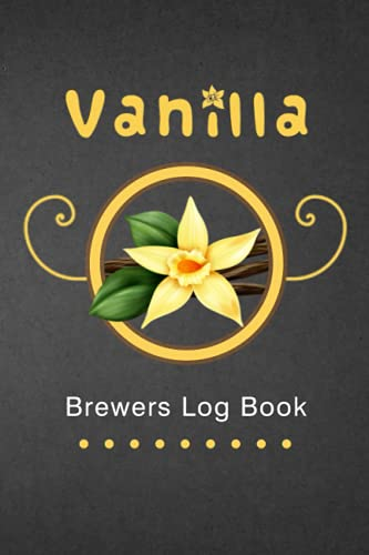 Vanilla Brewers Log Book: A Journal for Vanilla Lovers