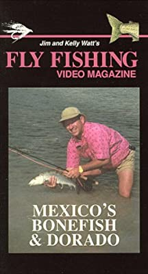 Fly Fishing Video Magazine, Vol. 18 Mexico's Bonefish & Dorado [VHS] by Bennett-Watt Media,