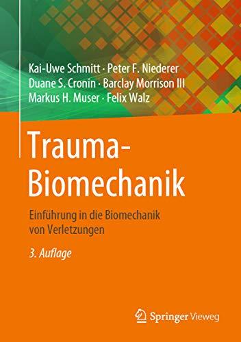 Trauma-Biomechanik: Einführung in die Biomechanik von Verletzungen