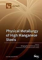 Physical Metallurgy of High Manganese Steels