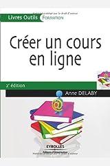 Créer un cours en ligne (Livres outils - Formation) Format Kindle