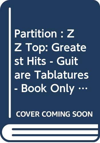 Partition : ZZ Top: Greatest Hits - Guitare Tablatures - Book Only TAB(S) 220pp
