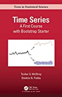 Time Series: A First Course with Bootstrap Starter (Chapman & Hall/CRC Texts in Statistical Science)
