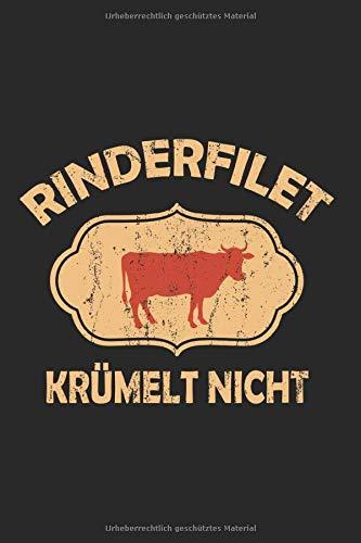 Notizbuch Das Rinderfilet krümelt nicht: Grillen I Tagebuch I liniert I 100 Seiten