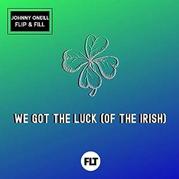 We Got the Luck (Of the Irish)