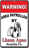 ラサアプソの目新しさ面白い金属看板でパトロールされた警告エリア