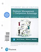 Strategic Management and Competitive Advantage: Concepts and Cases, Student Value Edition + 2019 MyLab Management with Pearson eText-- Access Card Package