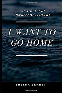 I Want to Go Home: Anxiety and Depression Poetry
