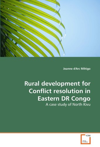 Rural development for Conflict resolution in Eastern DR Congo: A case study of North Kivu