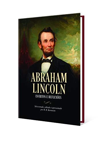 Abraham Lincoln. Escritos e Reflexões