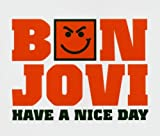 Songtexte von Bon Jovi - Have a Nice Day