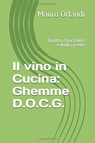 Il vino in Cucina: Ghemme D.O.C.G.: Quattro chiacchiere e dodici ricette