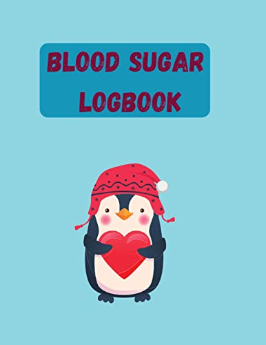 Blood Sugar logbook: penguin,Weekly Blood Glucose Monitor Log Book Diary for 52 weeks, 4 Times Before-After (Breakfast, Lunch, Dinner & Night)