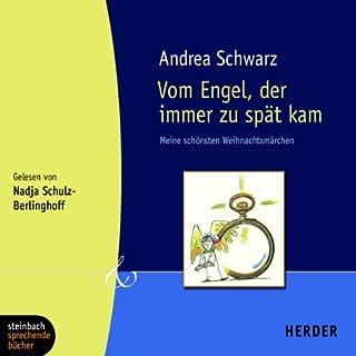 Vom Engel, der immer zu spät kam     Meine schönsten Weihnachtsmärchen              Autor:                                                                                                                                 Andrea Schwarz                               Sprecher:                                                                                                                                 Nadja Schulz-Berlinghoff                      Spieldauer: 1 Std. und 10 Min.     5 Bewertungen     Gesamt 4,4