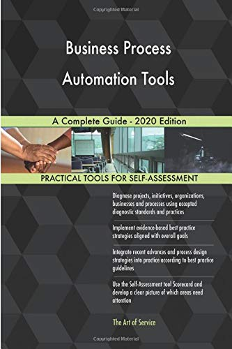 Business Process Automation Tools A Complete Guide - 2020 Edition