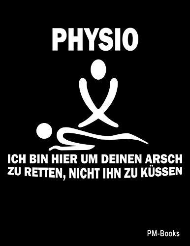 Physio Lustiges Blanko Notizbuch Oder Heft Für Physios Physiotherapeuten Und Physiotherapeutinnen
