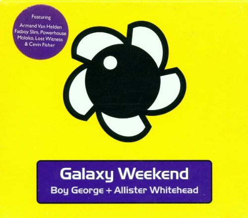 Galaxy Weekend by Boy George and Allister Whitehead