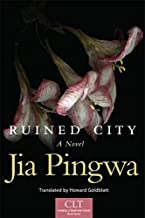 Ruined City: A Novel (Chinese Literature Today Book Series 5)