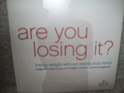 Price comparison product image Are You Losing It: Losing Weight Without Losing Your Mind - Weight Loss Experts Giv