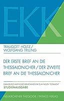Der Erste Brief Und Der Zweite Brief an Die Thessalonicher (Evangelisch-katholischer Kommentar Zum Neuen Testament)
