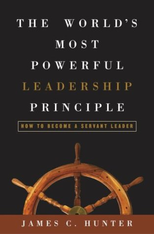 The World's Most Powerful Leadership Principle: How to Become a Servant Leader (English Edition)
