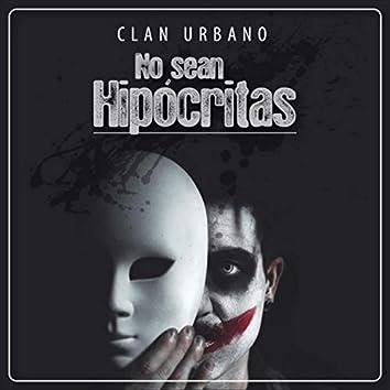 No Sean Hipócritas
