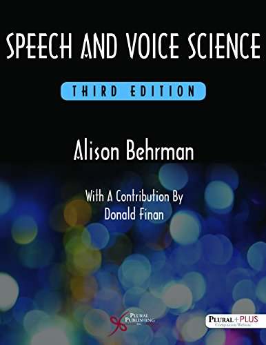 Compare Textbook Prices for Speech and Voice Science 3 Edition ISBN 9781597569354 by Behrman, Alison