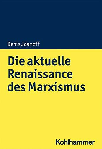 Die Aktuelle Renaissance Des Marxismus (Bwl Und Vwl Fur Die Praxis) (German Edition)