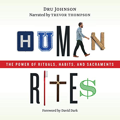 Human Rites: The Power of Rituals, Habits, and Sacraments audiobook cover art
