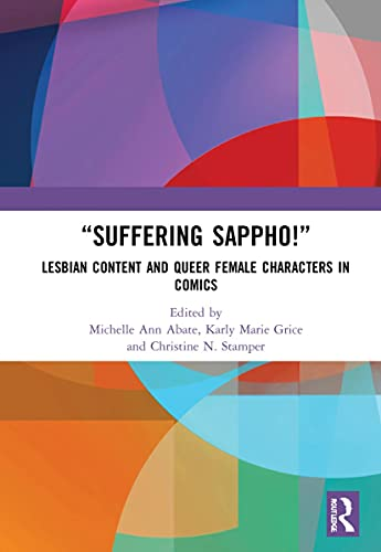"""""""Suffering Sappho!"""": Lesbian Content and Queer Female..."""
