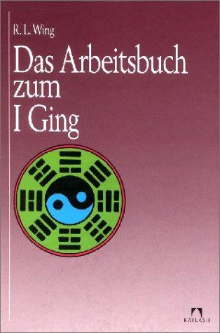 Das Arbeitsbuch zum I Ging
