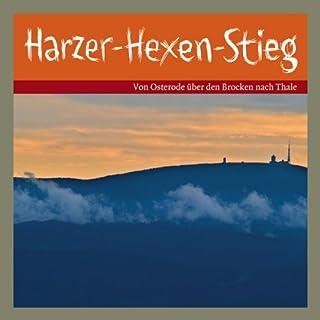 Der Harzer Hexen Stieg. Von Osterode über den Brocken nach Thale Titelbild
