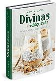VIDA VEGANA - DIVINAS DOÇURAS: as sobremesas mais incrivelmente deliciosas (Bodega Vegana Livro 2) (Portuguese Edition)