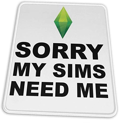 My Sims Need Me The Sims Hemming The Mouse Pad 10 X 12 Inch Esports