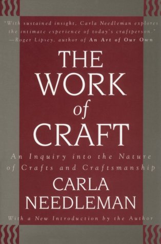 Compare Textbook Prices for The Work of Craft: An Inquiry into the Nature of Crafts and Craftsmanship  ISBN 9784770017017 by Needleman, Carla