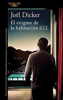 El enigma de la habitación 622 (Spanish Edition) por [Joël Dicker, María Teresa Gallego Urrutia, Amaya García Gallego]